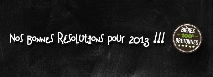 bonnes resolutions 2013 biere bretonne