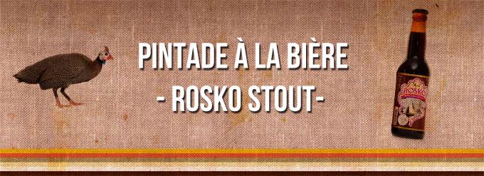 Pintade à la bière Rosko Stout