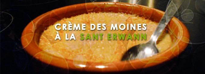 Crème des moines à la Sant Erwann