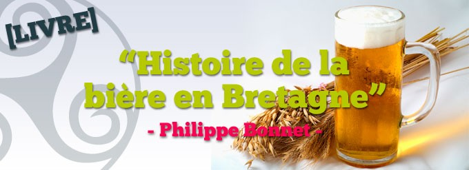 Histoire de la bière en Bretagne - Philippe Bonnet